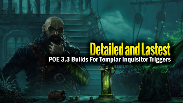 POE-3.3-Builds-For-Templar-Inquisitor-Triggers