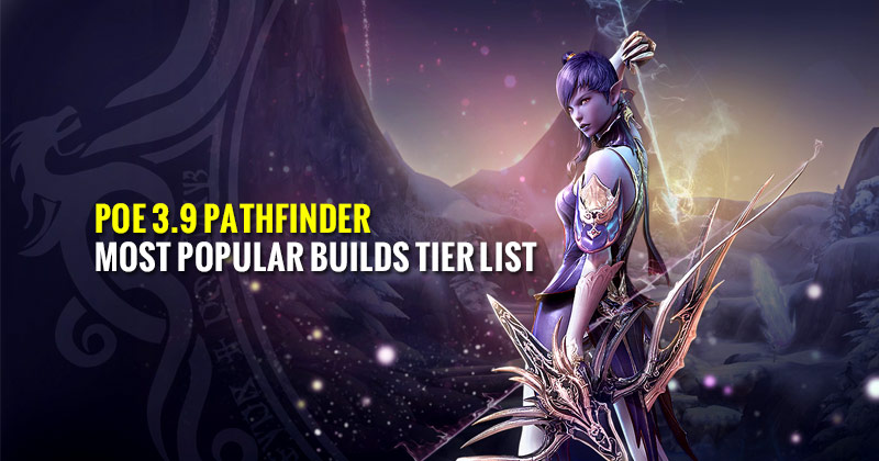 POE-3.9-Pathfinder-Most-Popular-Builds-Tier-List